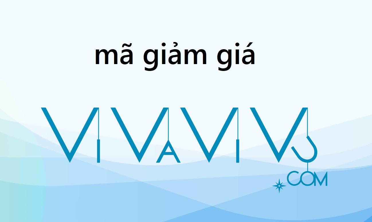 Mã giảm giá Vivavivu, voucher Vivavivu, khuyễn mãi Vivavivu