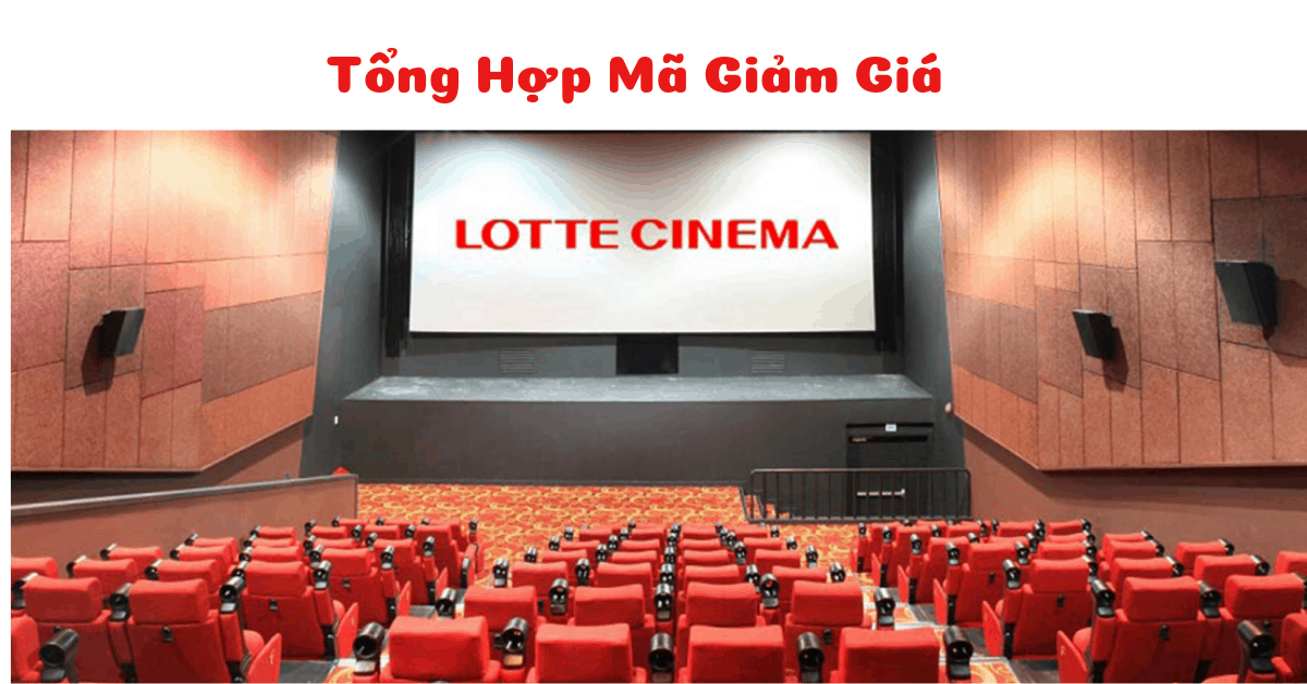 Mã giảm giá Lotte Cinema, Voucher mua vé xem phim Lotte 9K