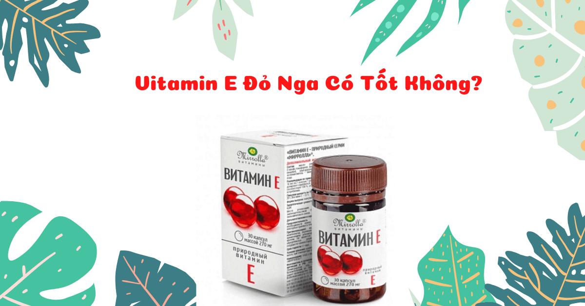 Vitamin E Do Nga Co Tot Khong